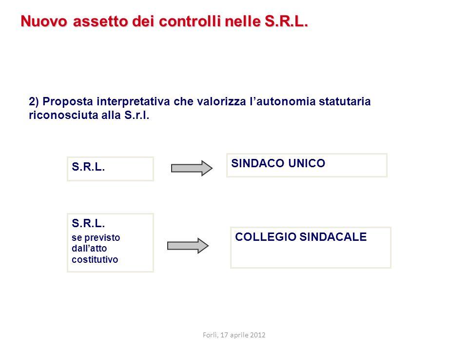 2) Proposta interpretativa che valorizza lautonomia statutaria riconosciuta alla S.r.l. Nuovo assetto dei controlli nelle S.R.L. SINDACO UNICO S.R.L.