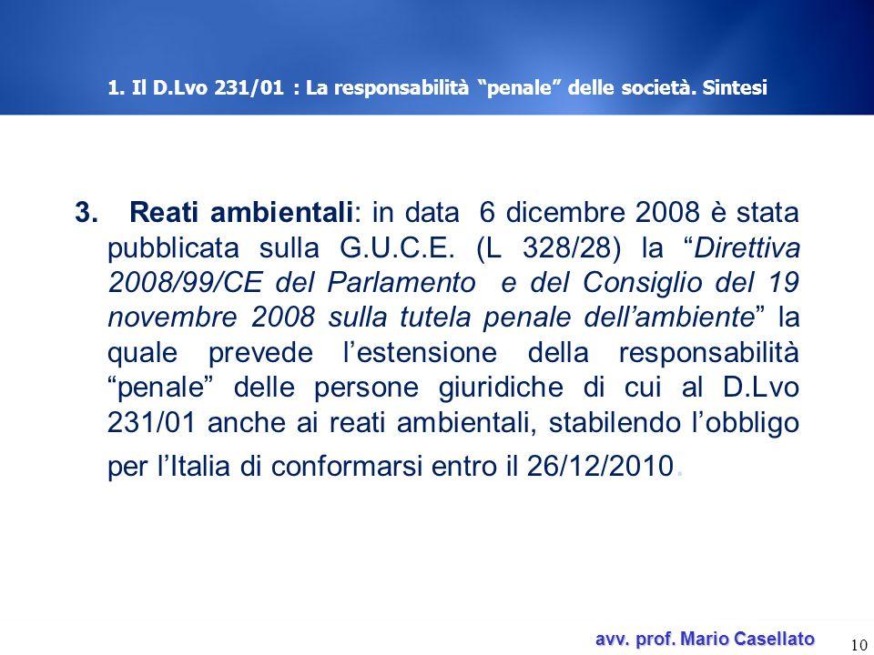 avv. prof. Mario Casellato avv. prof. Mario Casellato 1. Il D.Lvo 231/01 : La responsabilità penale delle società. Sintesi 3. Reati ambientali: in dat