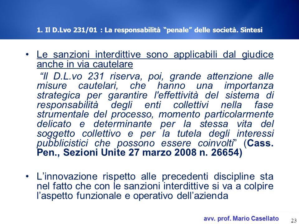 avv. prof. Mario Casellato avv. prof. Mario Casellato 1. Il D.Lvo 231/01 : La responsabilità penale delle società. Sintesi Le sanzioni interdittive so