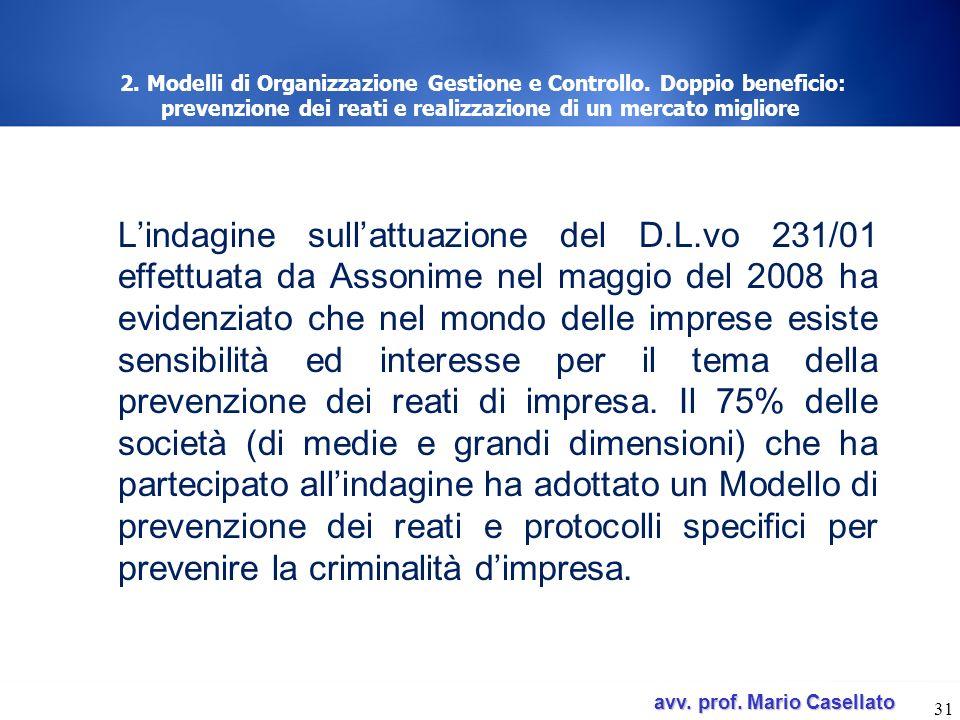 avv. prof. Mario Casellato avv. prof. Mario Casellato 31 2. Modelli di Organizzazione Gestione e Controllo. Doppio beneficio: prevenzione dei reati e