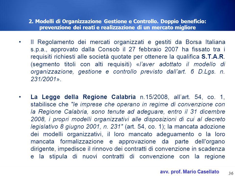 avv. prof. Mario Casellato avv. prof. Mario Casellato 2. Modelli di Organizzazione Gestione e Controllo. Doppio beneficio: prevenzione dei reati e rea