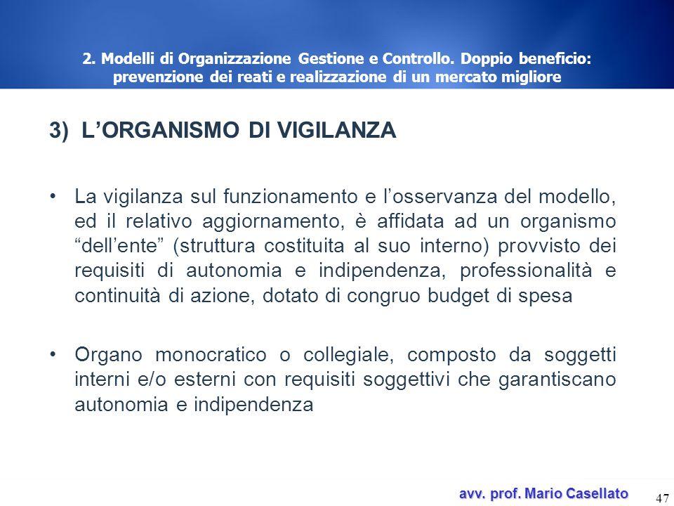 avv. prof. Mario Casellato avv. prof. Mario Casellato 47 2. Modelli di Organizzazione Gestione e Controllo. Doppio beneficio: prevenzione dei reati e