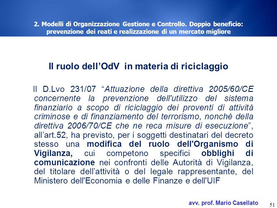 avv. prof. Mario Casellato avv. prof. Mario Casellato 51 2. Modelli di Organizzazione Gestione e Controllo. Doppio beneficio: prevenzione dei reati e
