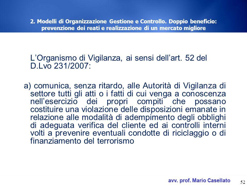 avv. prof. Mario Casellato avv. prof. Mario Casellato 52 2. Modelli di Organizzazione Gestione e Controllo. Doppio beneficio: prevenzione dei reati e