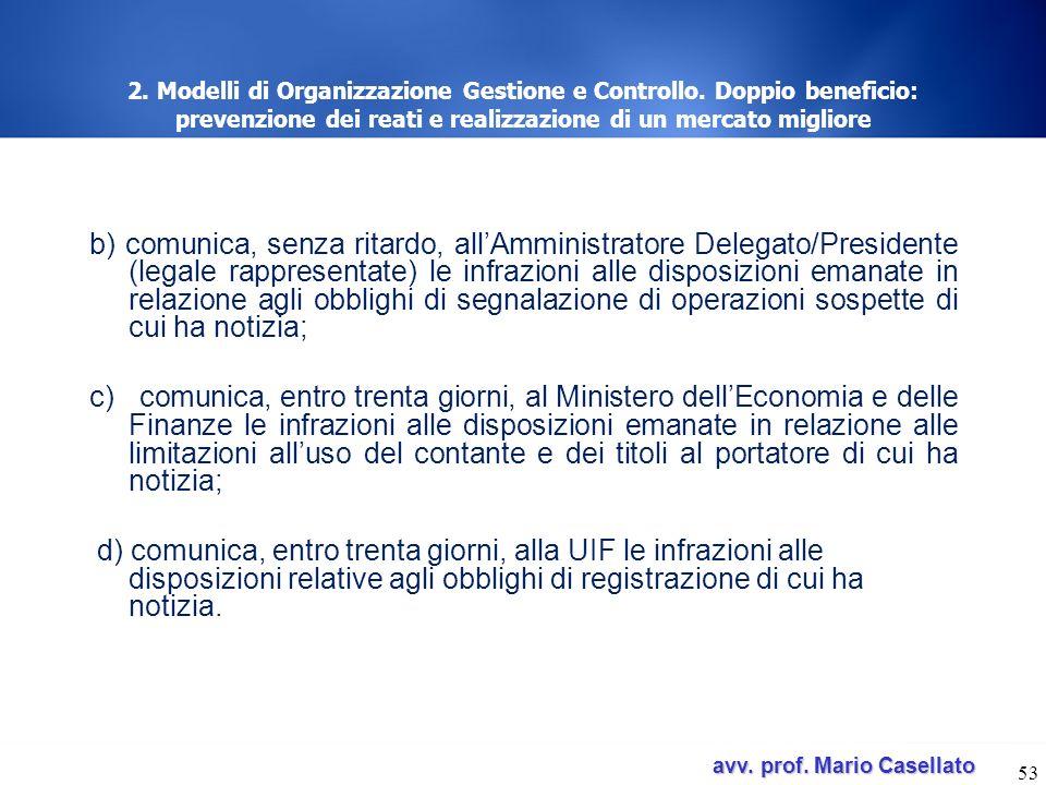 avv. prof. Mario Casellato avv. prof. Mario Casellato 53 2. Modelli di Organizzazione Gestione e Controllo. Doppio beneficio: prevenzione dei reati e