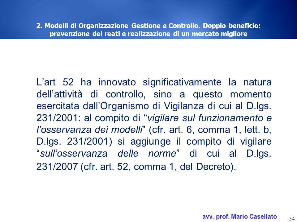 avv. prof. Mario Casellato avv. prof. Mario Casellato 54 2. Modelli di Organizzazione Gestione e Controllo. Doppio beneficio: prevenzione dei reati e