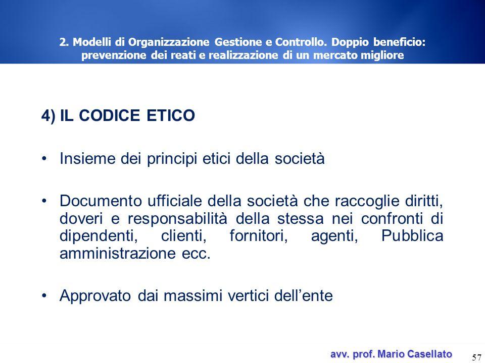 avv. prof. Mario Casellato avv. prof. Mario Casellato 57 2. Modelli di Organizzazione Gestione e Controllo. Doppio beneficio: prevenzione dei reati e