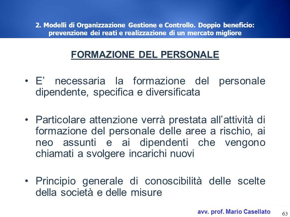 avv. prof. Mario Casellato avv. prof. Mario Casellato 63 2. Modelli di Organizzazione Gestione e Controllo. Doppio beneficio: prevenzione dei reati e
