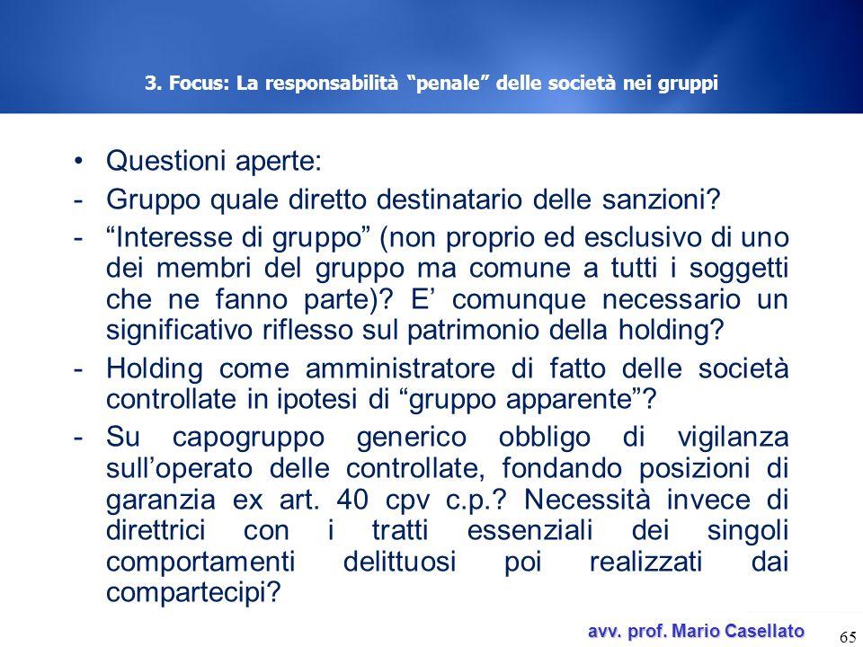 avv. prof. Mario Casellato avv. prof. Mario Casellato 3. Focus: La responsabilità penale delle società nei gruppi Questioni aperte: -Gruppo quale dire