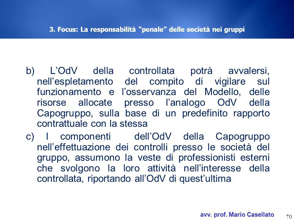 avv. prof. Mario Casellato avv. prof. Mario Casellato 3. Focus: La responsabilità penale delle società nei gruppi b) LOdV della controllata potrà avva