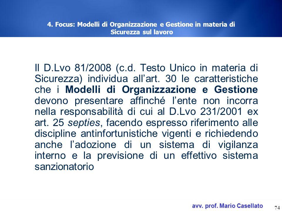 avv. prof. Mario Casellato avv. prof. Mario Casellato 74 4. Focus: Modelli di Organizzazione e Gestione in materia di Sicurezza sul lavoro Il D.Lvo 81