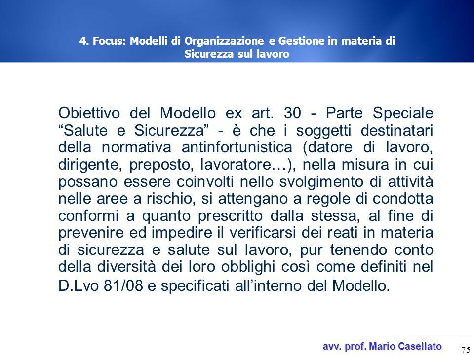 avv. prof. Mario Casellato avv. prof. Mario Casellato 75 4. Focus: Modelli di Organizzazione e Gestione in materia di Sicurezza sul lavoro Obiettivo d