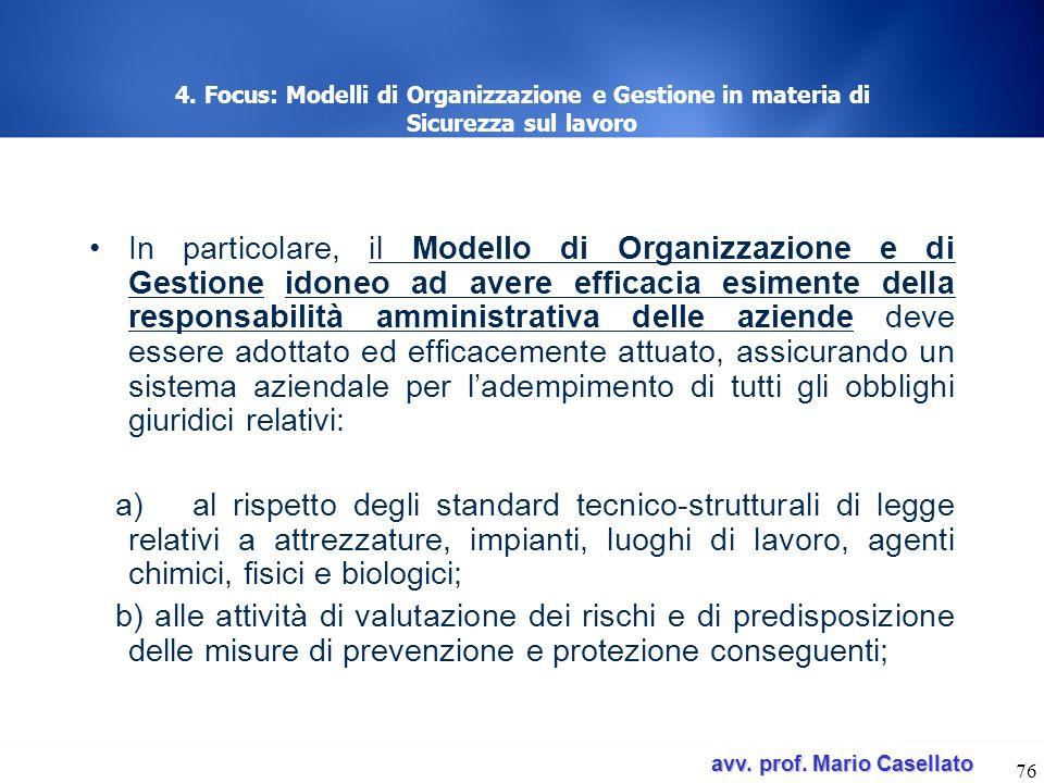 avv. prof. Mario Casellato avv. prof. Mario Casellato 76 4. Focus: Modelli di Organizzazione e Gestione in materia di Sicurezza sul lavoro In particol