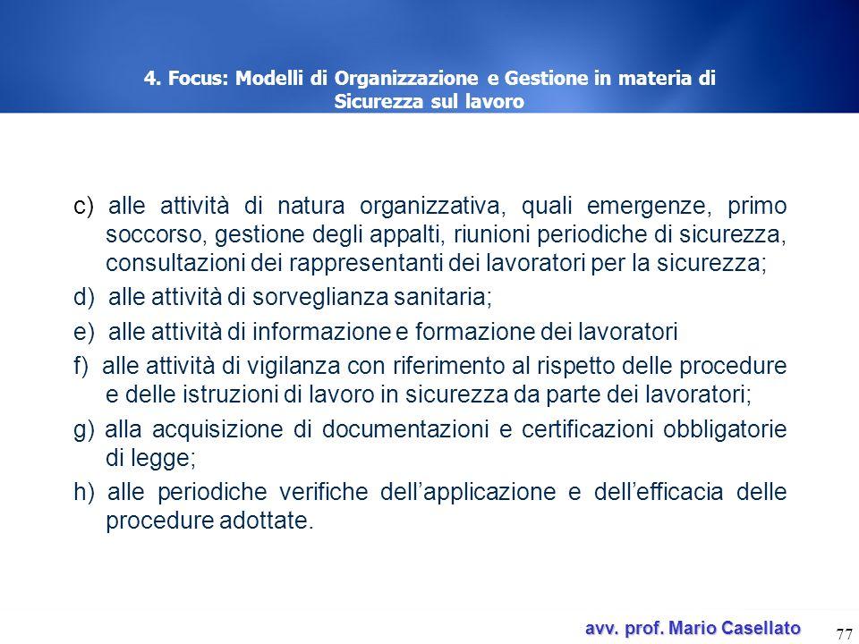 avv. prof. Mario Casellato avv. prof. Mario Casellato 77 4. Focus: Modelli di Organizzazione e Gestione in materia di Sicurezza sul lavoro c) alle att