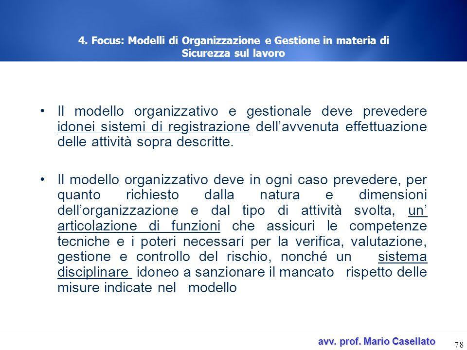 avv. prof. Mario Casellato avv. prof. Mario Casellato 78 4. Focus: Modelli di Organizzazione e Gestione in materia di Sicurezza sul lavoro Il modello