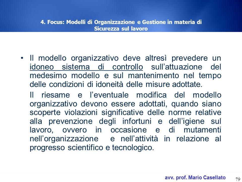 avv. prof. Mario Casellato avv. prof. Mario Casellato 79 4. Focus: Modelli di Organizzazione e Gestione in materia di Sicurezza sul lavoro Il modello