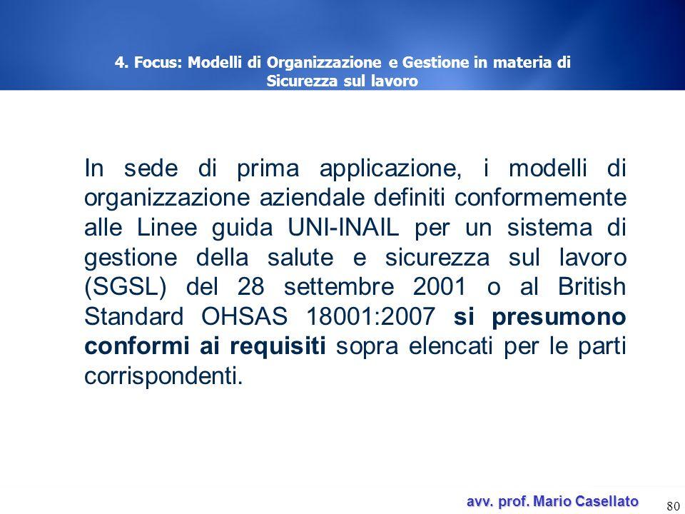 avv. prof. Mario Casellato avv. prof. Mario Casellato 80 4. Focus: Modelli di Organizzazione e Gestione in materia di Sicurezza sul lavoro In sede di