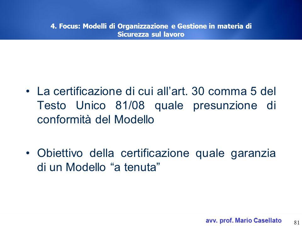 avv. prof. Mario Casellato avv. prof. Mario Casellato 81 4. Focus: Modelli di Organizzazione e Gestione in materia di Sicurezza sul lavoro La certific