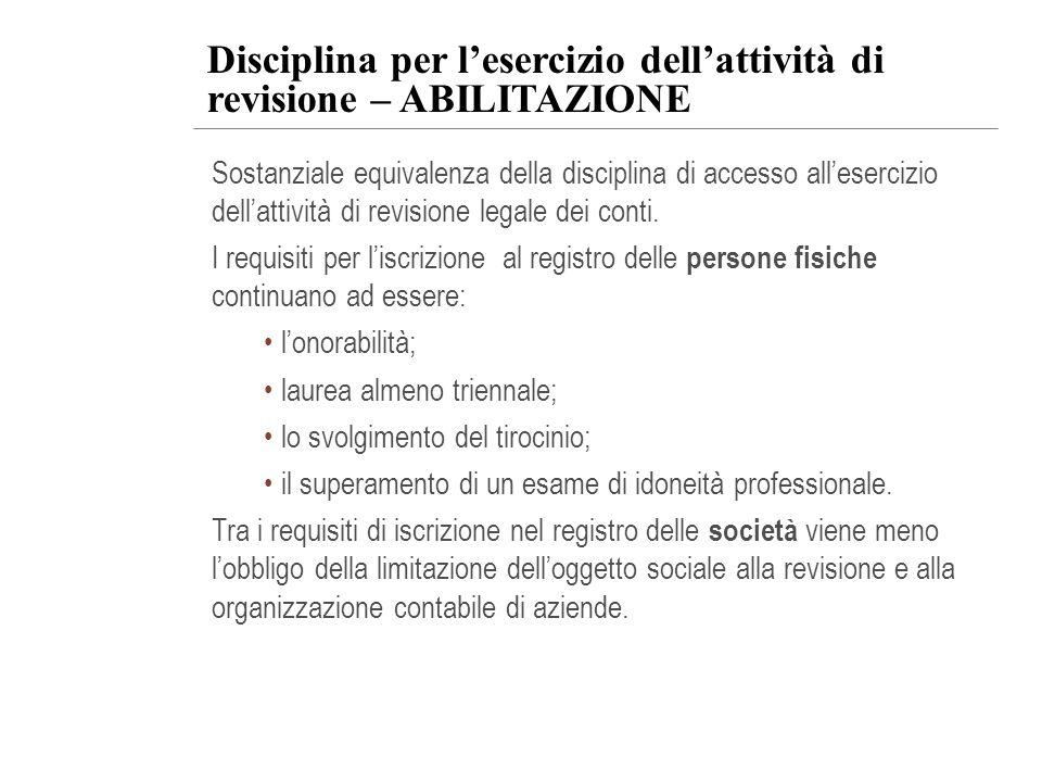 Disciplina per lesercizio dellattività di revisione – ABILITAZIONE Sostanziale equivalenza della disciplina di accesso allesercizio dellattività di re