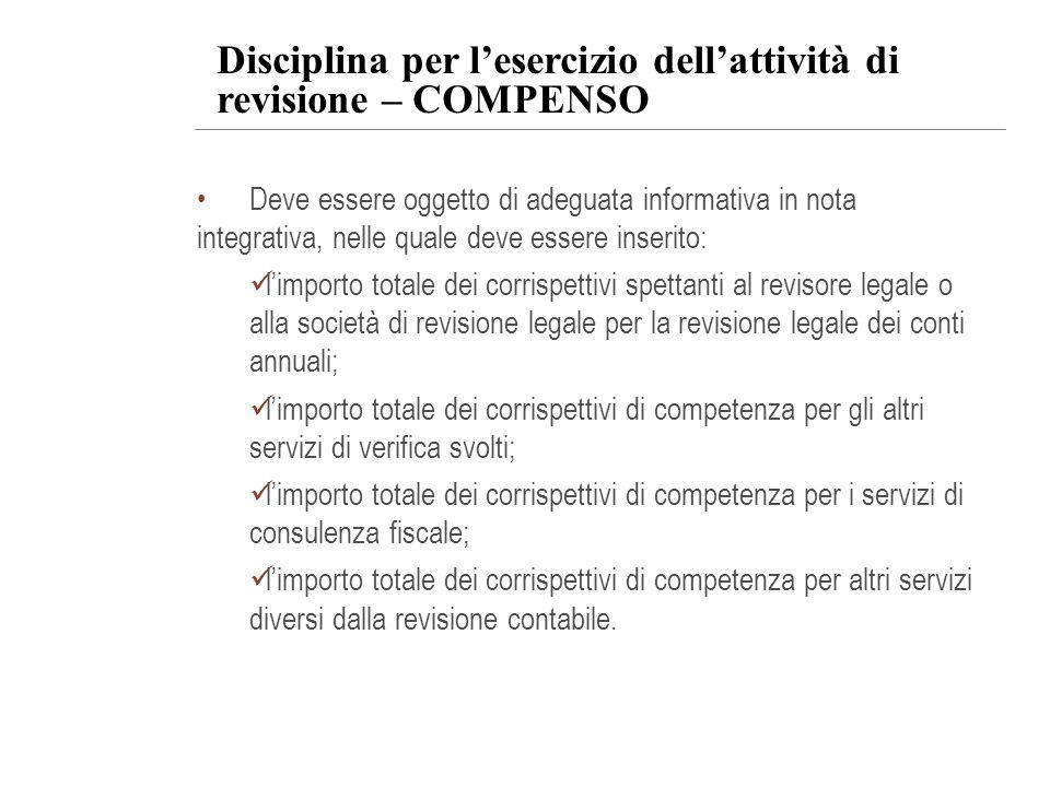 Deve essere oggetto di adeguata informativa in nota integrativa, nelle quale deve essere inserito: limporto totale dei corrispettivi spettanti al revi