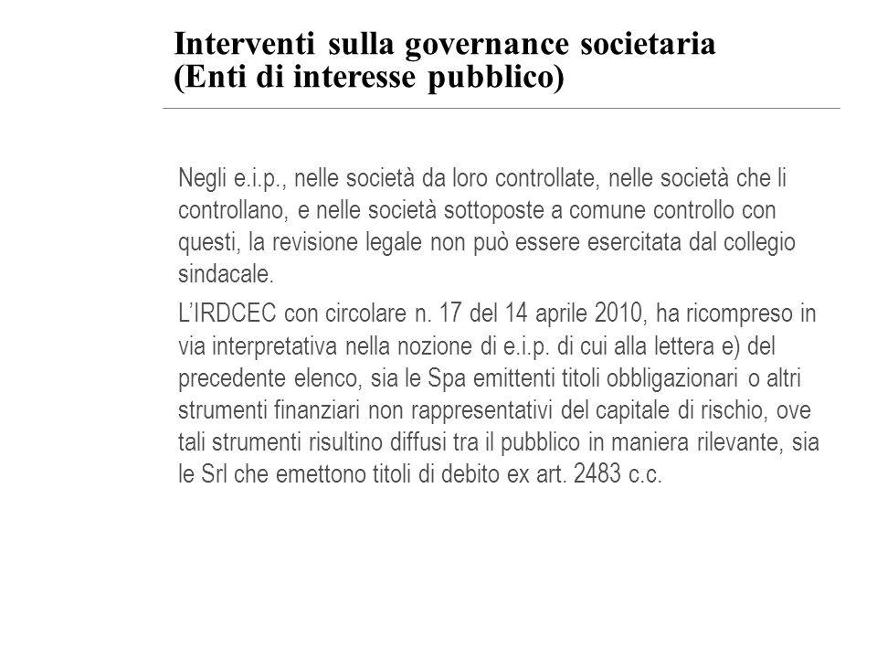 Interventi sulla governance societaria (Enti di interesse pubblico) Negli e.i.p., nelle società da loro controllate, nelle società che li controllano,
