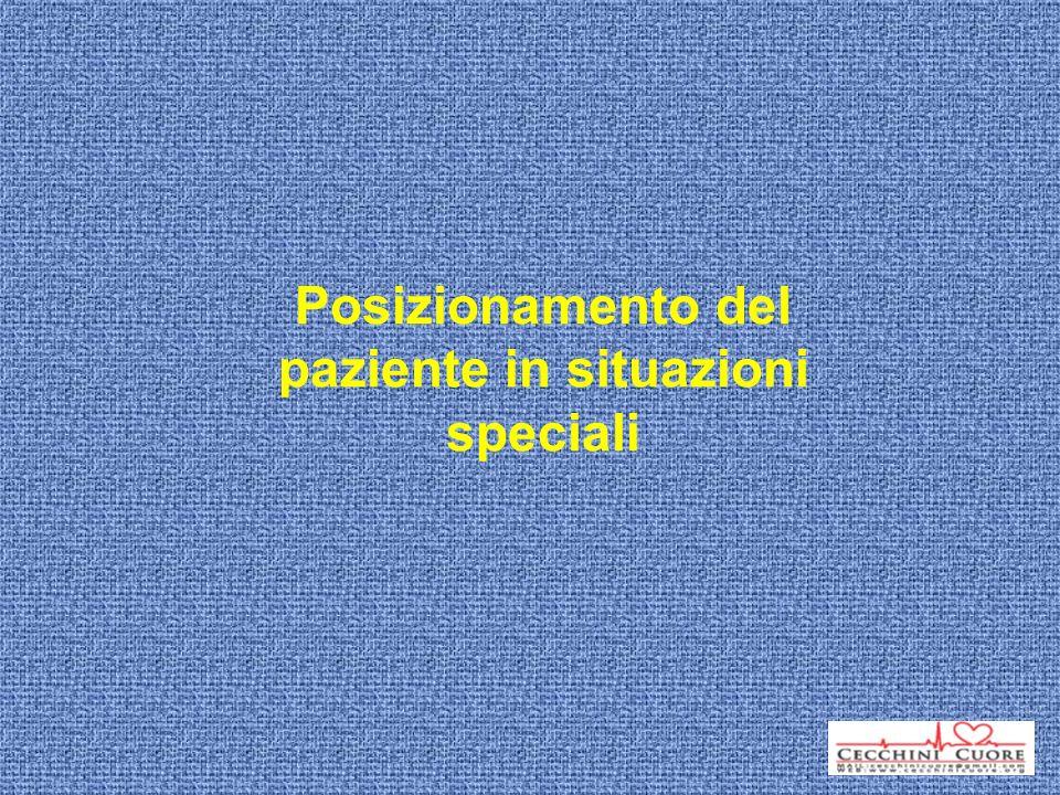 Posizionamento del paziente in situazioni speciali