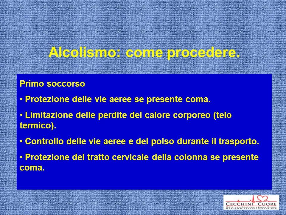 Alcolismo: come procedere. Crisi dastinenza Insorge dopo 6 ore, nausea, vomito, sudorazione, aumento della frequenza cardiaca e della temperatura, tra
