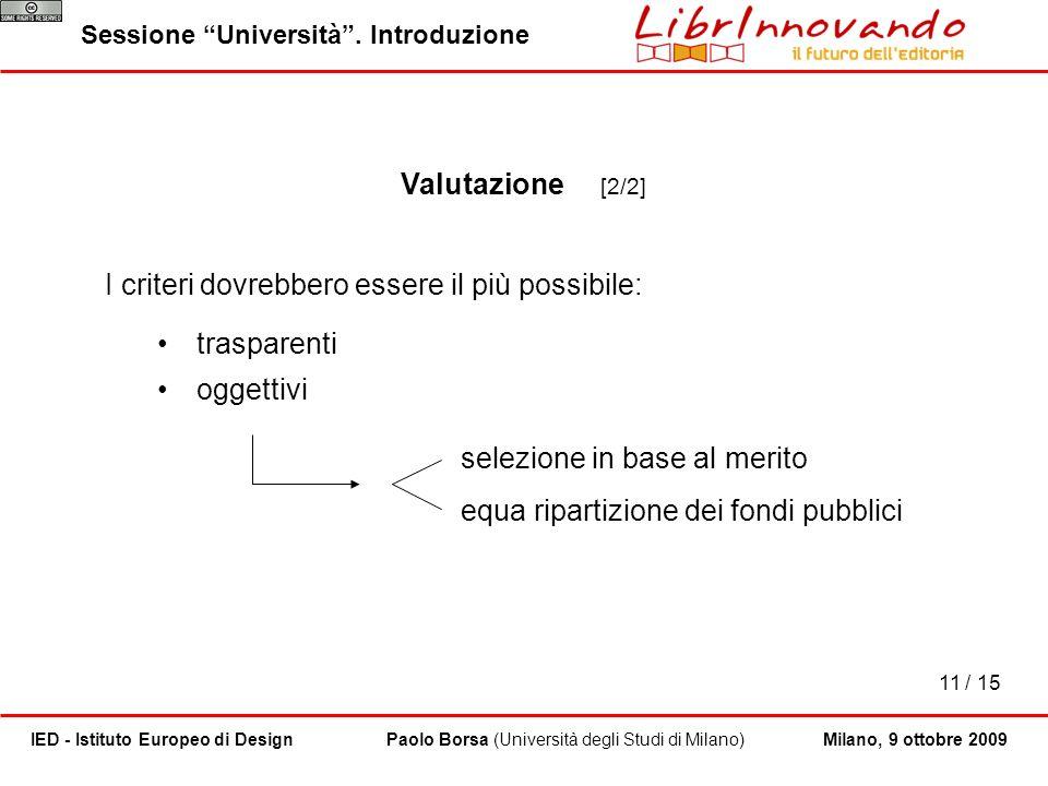 11 / 15 Paolo Borsa (Università degli Studi di Milano)IED - Istituto Europeo di Design Sessione Università. Introduzione Milano, 9 ottobre 2009 Valuta