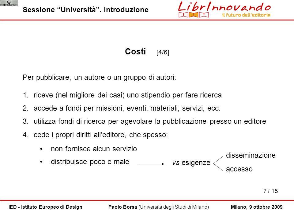 7 / 15 Paolo Borsa (Università degli Studi di Milano)IED - Istituto Europeo di Design Sessione Università. Introduzione Milano, 9 ottobre 2009 Per pub