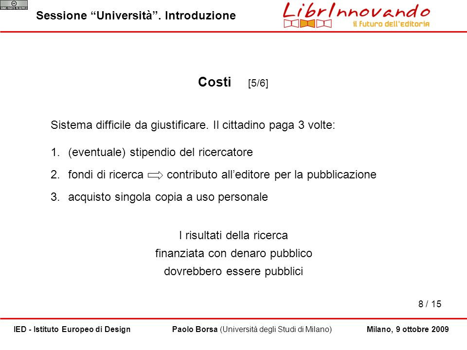 9 / 15 Paolo Borsa (Università degli Studi di Milano)IED - Istituto Europeo di Design Sessione Università.