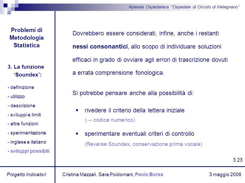 3 maggio 2006 Progetto Indicatori Azienda Ospedaliera Ospedale di Circolo di Melegnano Dovrebbero essere considerati, infine, anche i restanti nessi c