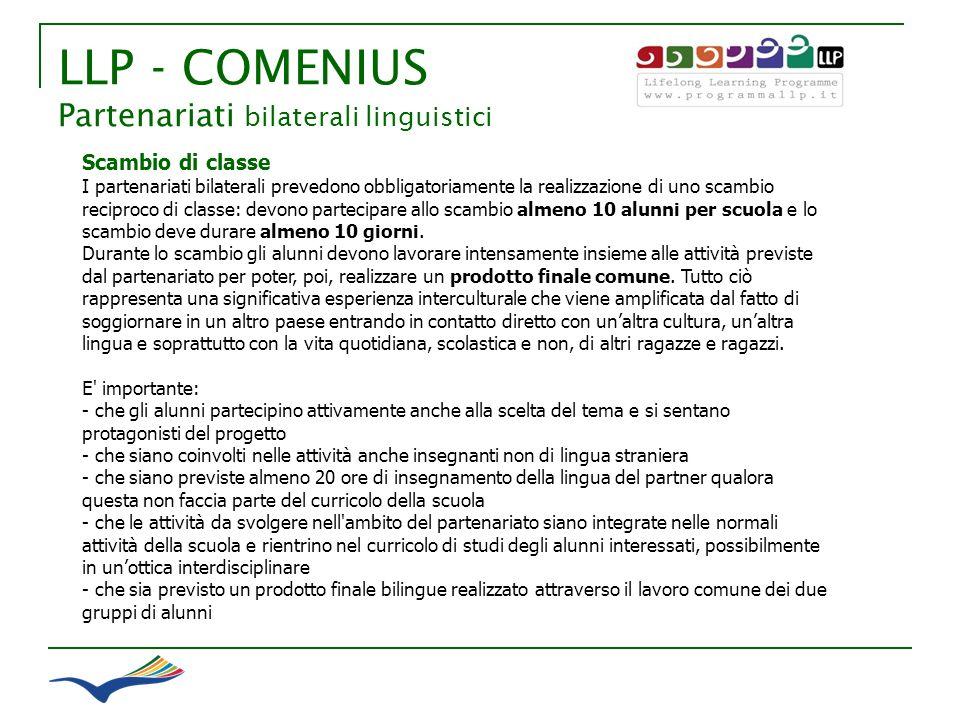 LLP - COMENIUS Partenariati bilaterali linguistici Scambio di classe I partenariati bilaterali prevedono obbligatoriamente la realizzazione di uno sca