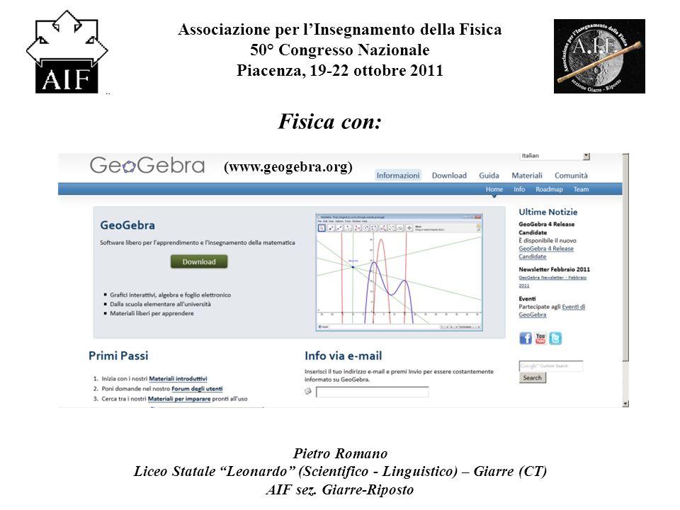 Fisica con: Associazione per lInsegnamento della Fisica 50° Congresso Nazionale Piacenza, 19-22 ottobre 2011 Pietro Romano Liceo Statale Leonardo (Sci