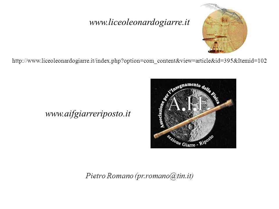 www.liceoleonardogiarre.it http://www.liceoleonardogiarre.it/index.php?option=com_content&view=article&id=395&Itemid=102 www.aifgiarreriposto.it Pietr