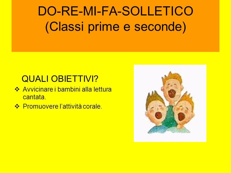 DO-RE-MI-FA-SOLLETICO (Classi prime e seconde) QUALI OBIETTIVI.