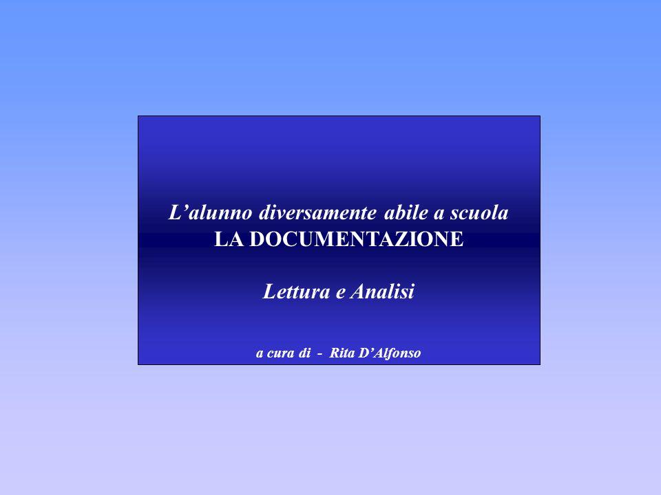 Lalunno diversamente abile a scuola LA DOCUMENTAZIONE Lettura e Analisi a cura di - Rita DAlfonso