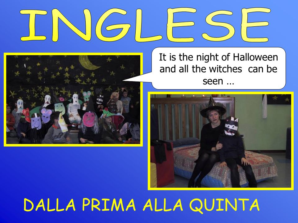DALLA PRIMA ALLA QUINTA It is the night of Halloween and all the witches can be seen …