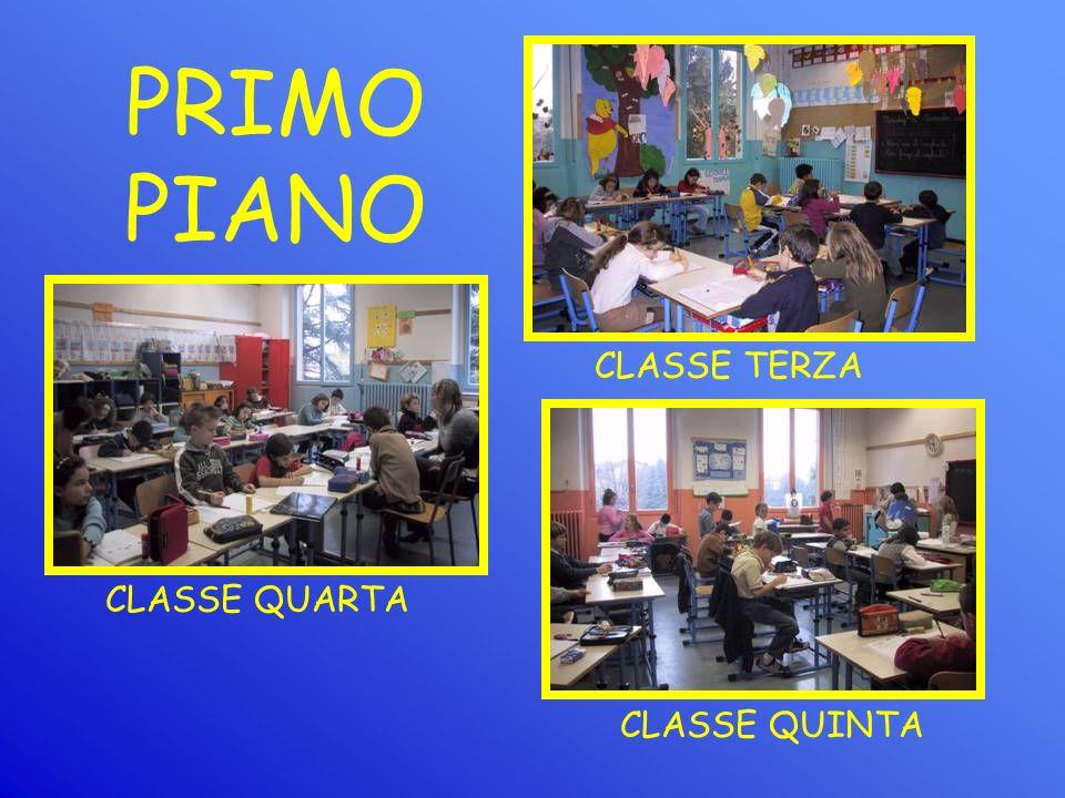 PRIMO PIANO CLASSE QUINTA CLASSE QUARTA CLASSE TERZA