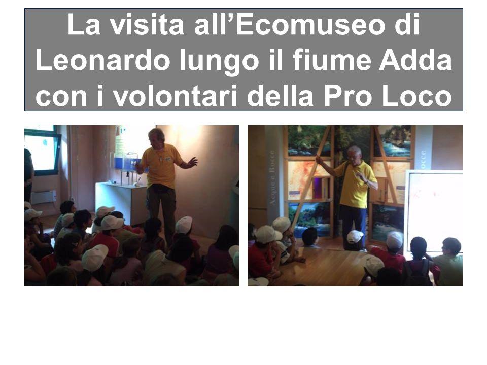 La visita allEcomuseo di Leonardo lungo il fiume Adda con i volontari della Pro Loco