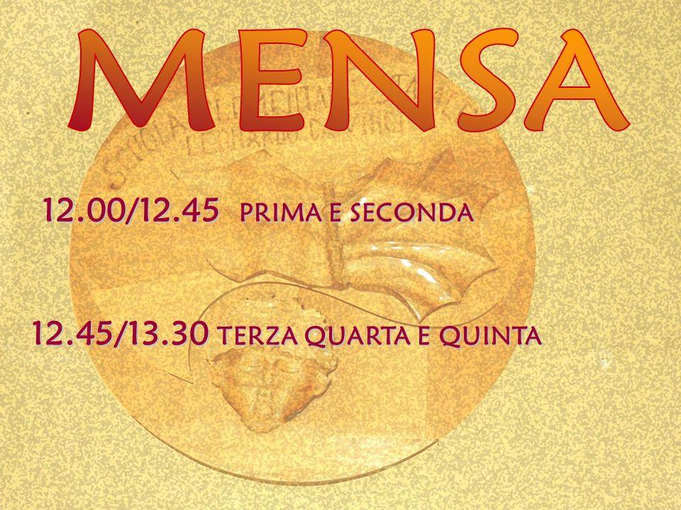 12.00/12.45 PRIMA E SECONDA 12.45/13.30 TERZA QUARTA E QUINTA