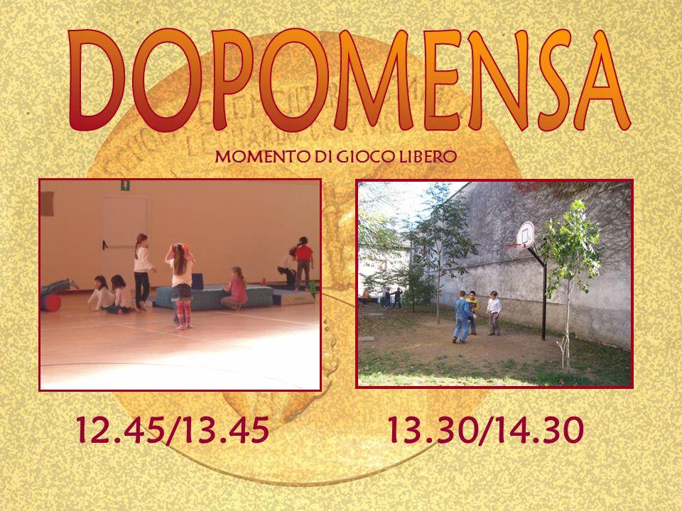 12.45/13.4513.30/14.30 MOMENTO DI GIOCO LIBERO