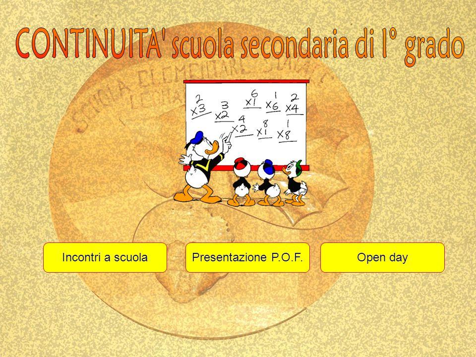 Presentazione P.O.F.Open dayIncontri a scuola