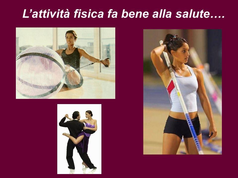 Gli Italiani e lattività fisica 40% degli Italiani sono totalmente sedentari 60% degli Italiani praticano qualche attività fisica, di cui: 20% in modo continuativo 30% in modo irregolare 10% in modo saltuario
