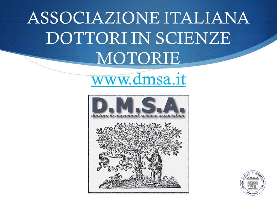ASSOCIAZIONE ITALIANA DOTTORI IN SCIENZE MOTORIE www.dmsa.it www.dmsa.it