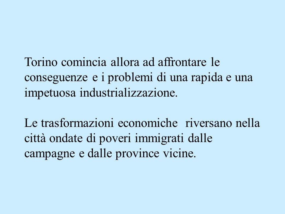 Torino comincia allora ad affrontare le conseguenze e i problemi di una rapida e una impetuosa industrializzazione. Le trasformazioni economiche river