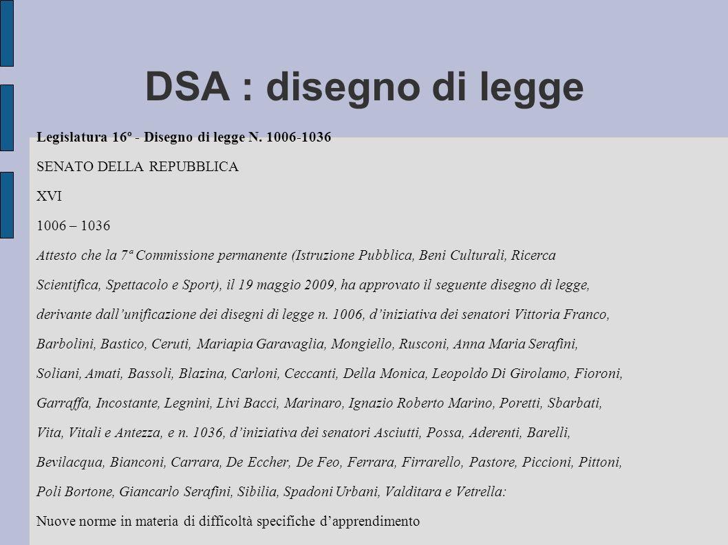DSA : disegno di legge Legislatura 16º - Disegno di legge N. 1006-1036 SENATO DELLA REPUBBLICA XVI 1006 – 1036 Attesto che la 7ª Commissione permanent