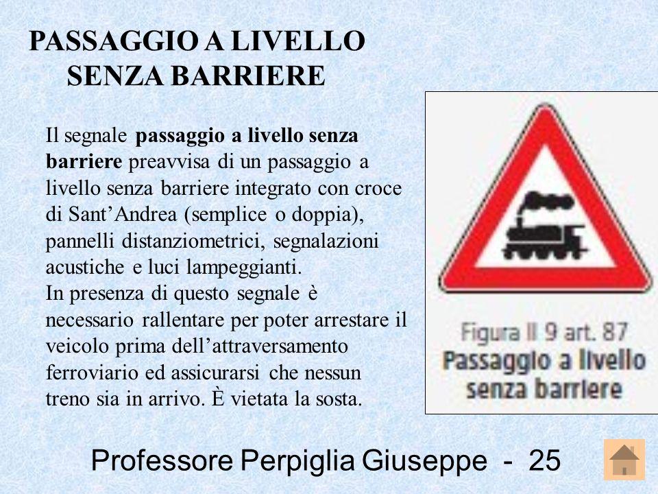 Professore Perpiglia Giuseppe - 25 Il segnale passaggio a livello senza barriere preavvisa di un passaggio a livello senza barriere integrato con croc