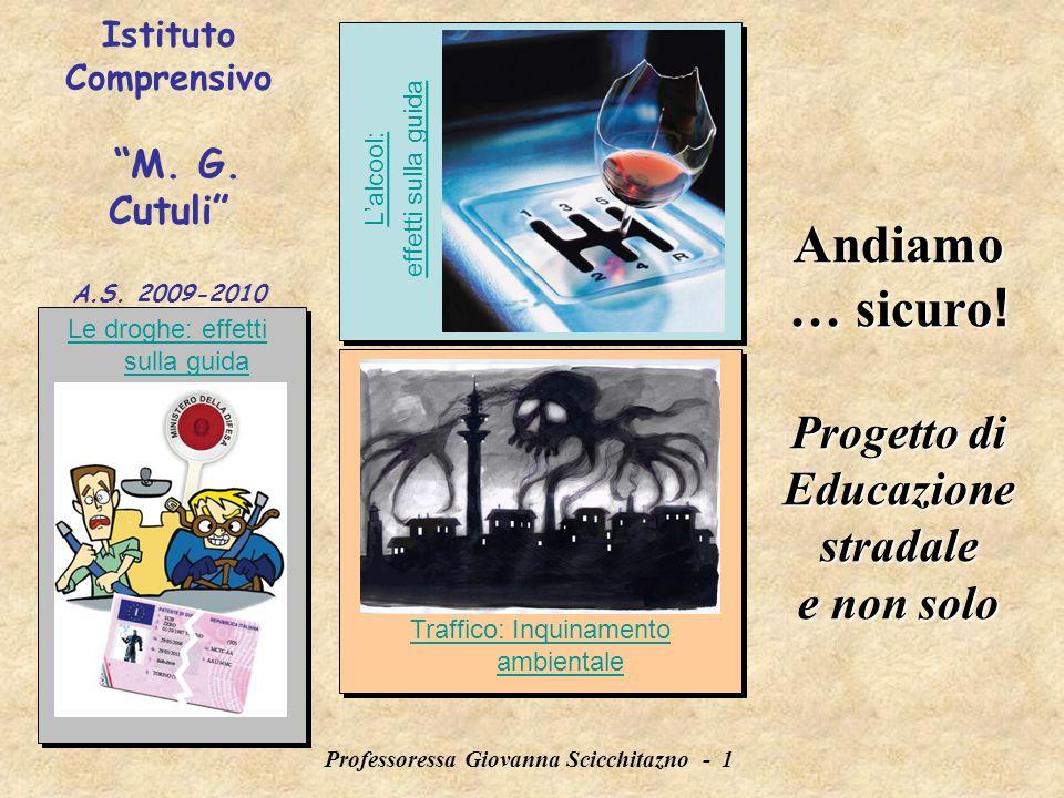 Professoressa Giovanna Scicchitazno - 1 Andiamo … sicuro .