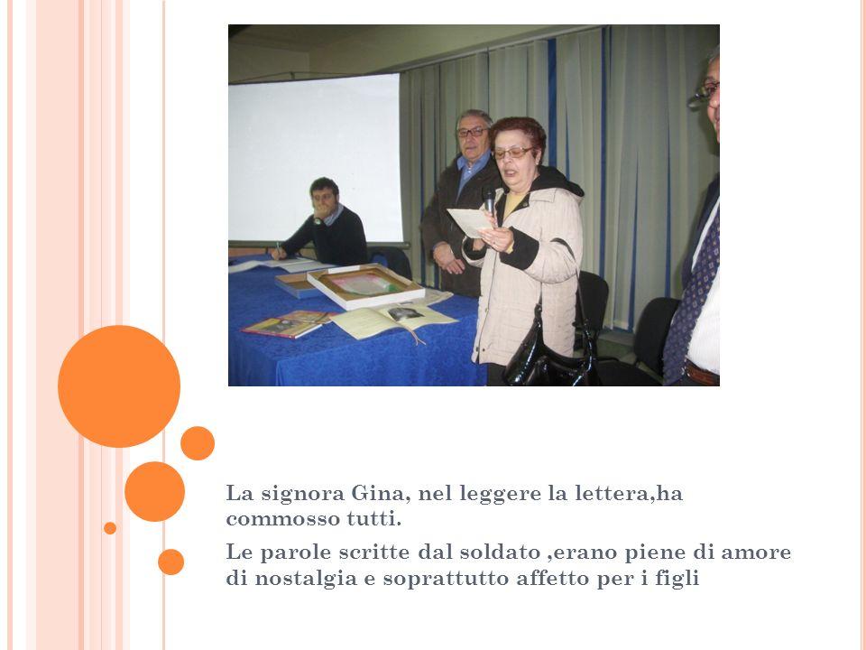 La signora Gina, nel leggere la lettera,ha commosso tutti.