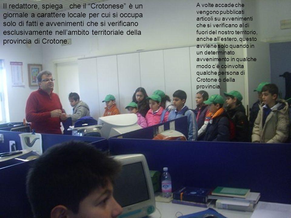 Il redattore, spiega che il Crotonese è un giornale a carattere locale per cui si occupa solo di fatti e avvenimenti che si verificano esclusivamente